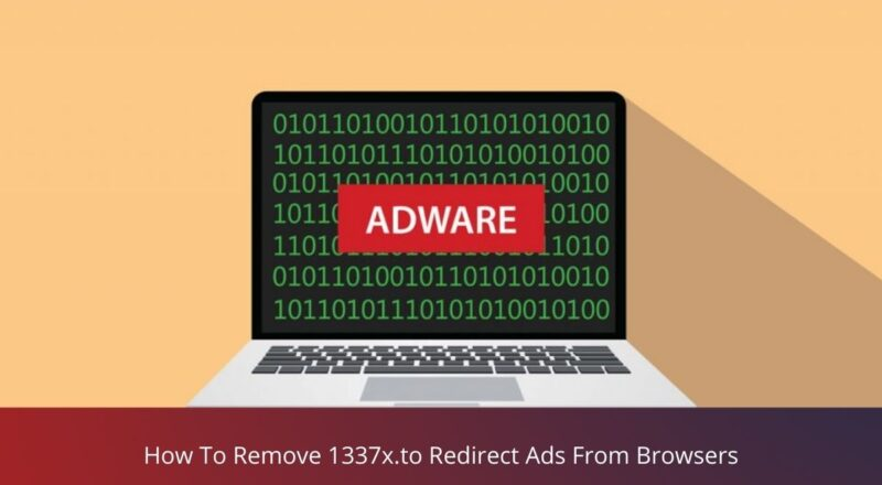How To Remove 1337x.to Redirect Ads From Browsers